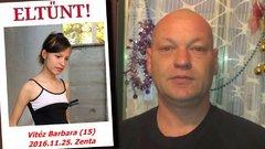 Az eltűnt tini apja: Nem gyászolom Barbarát!